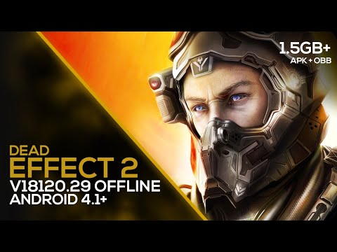 Dead Effect 2 V181220.2229 - GAMEPLAY + Download [APK+Mod+OBB] Mod Money