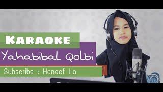 Karaoke Ya Habibal Qolbi | Remix | Haneef La