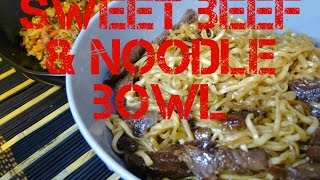 Quick and Easy Recipe: Sweet Beef and Noodle Bowl