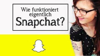 Wie funktioniert eigentlich Snapchat? (How to für Beginner)