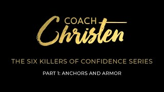 Christen talks about Fear and Doubts in Part 1 of The Six Killers of Confidence
