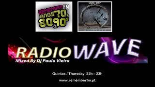 Radiowave is a Radio Show On Air Every Thursday 22h (London Time) And Can Be Heard Worldwide Here: http://www.rememberfm.pt.