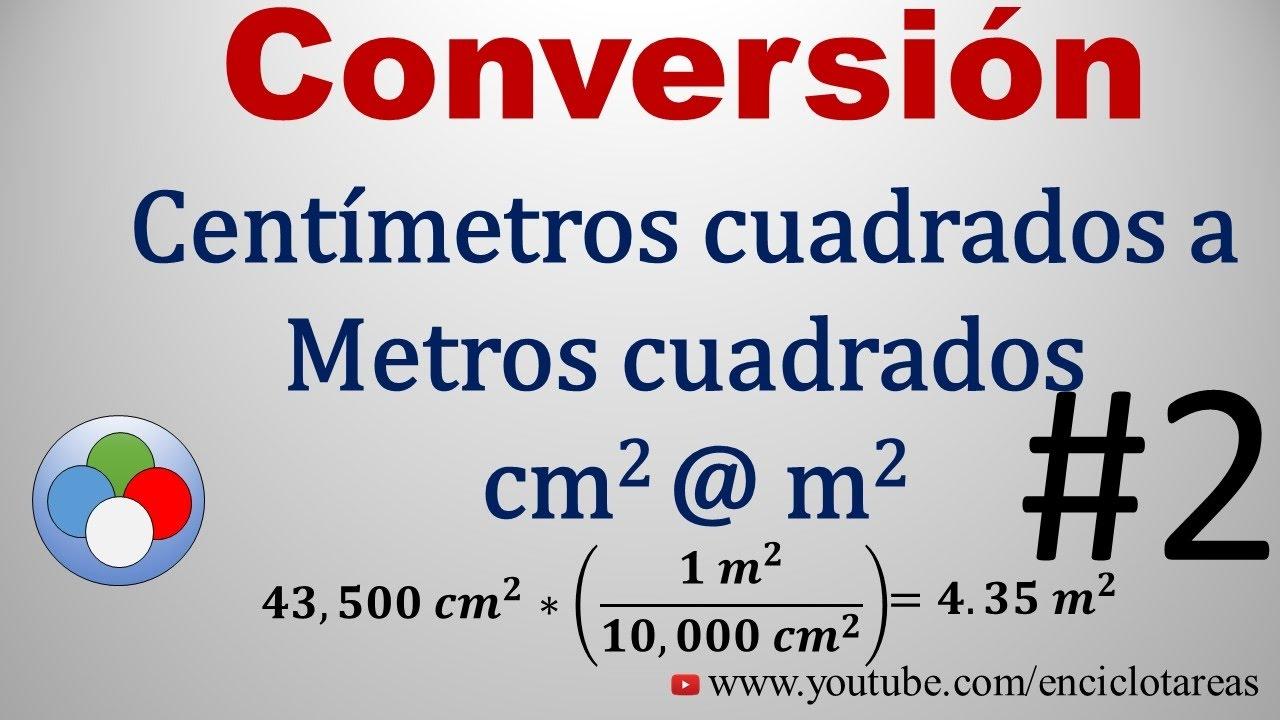 Convertir De Centímetros Cuadrados A Metros Cuadrados Cm2 A M2 2