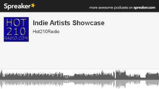 Indie Artists Showcase (part 8 of 8, made with Spreaker)