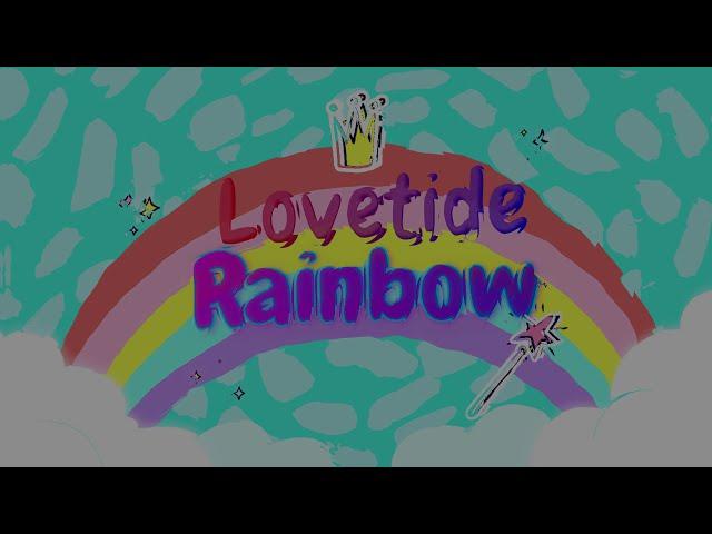 Lovetide Rainbowミュージックビデオ風♫