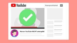 Warum YouTube NICHT untergeht! #saveyourinternet