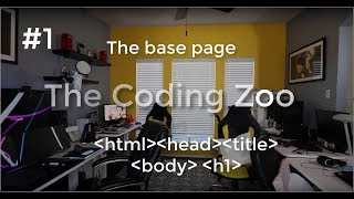 The Coding Zoo - HTML for Kids / Beginners : Lesson 1 Base Page