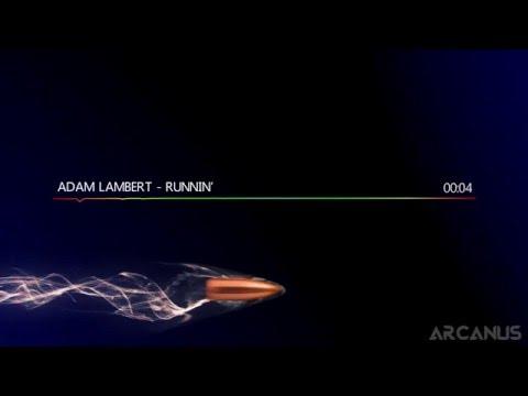 Adam Lambert - runnin' | High Quality