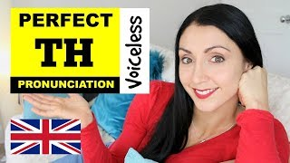 Perfect TH Pronunciation   British English Pronunciation Lesson   Voiceless TH Sound