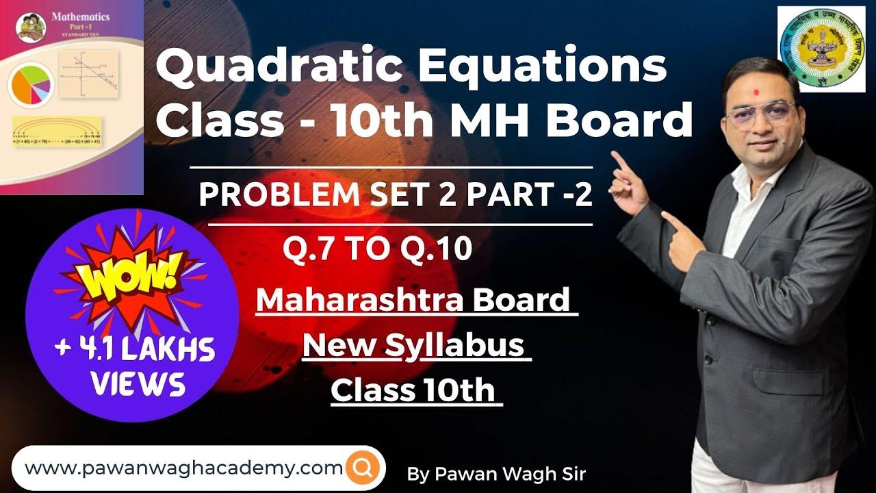 Problem Set 2 Quadratic Equations Class 10th Math I Maharashtra Board New  Syllabus | Q 7 to Q 10