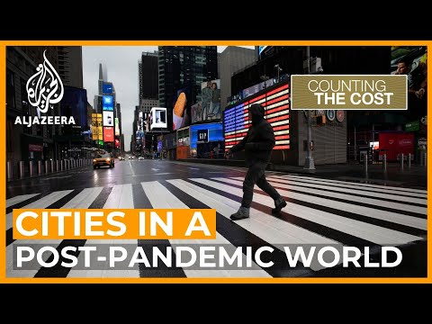 How to reinvent cities for the post-pandemic world | Counting the Cost