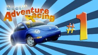 Beetle Adventure Racing (LP Part 1) - THERE
