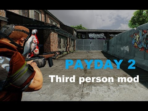 PAYDAY 2 THIRD PERSON MOD!