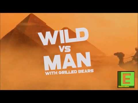 WILD vs MAN with Grilled Bears | Exploration Channel