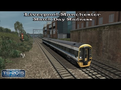 Train Simulator 2015 - Career Mode - Liverpool-Manchester - Match Day Madness Part 3 |