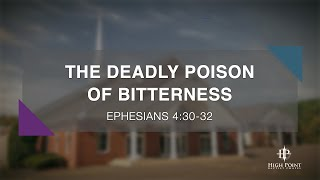 Ephesians 4:30-32 - The Poison of Bitterness [2020-11-15]