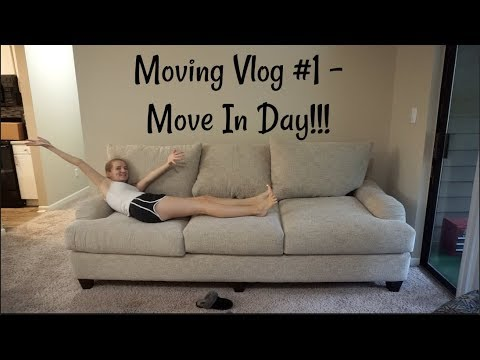 Moving Vlog #1 - MOVE IN DAY!!!