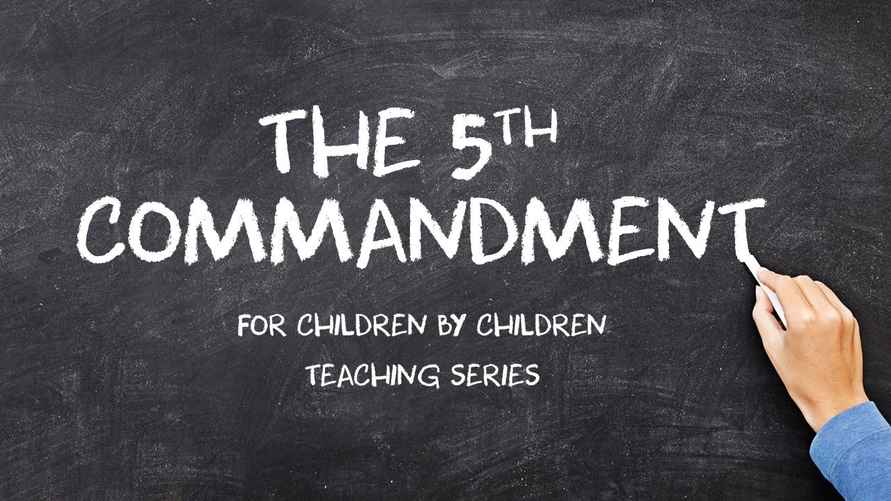 For Children By Children - The 5th Commandment - 119 Ministries ...