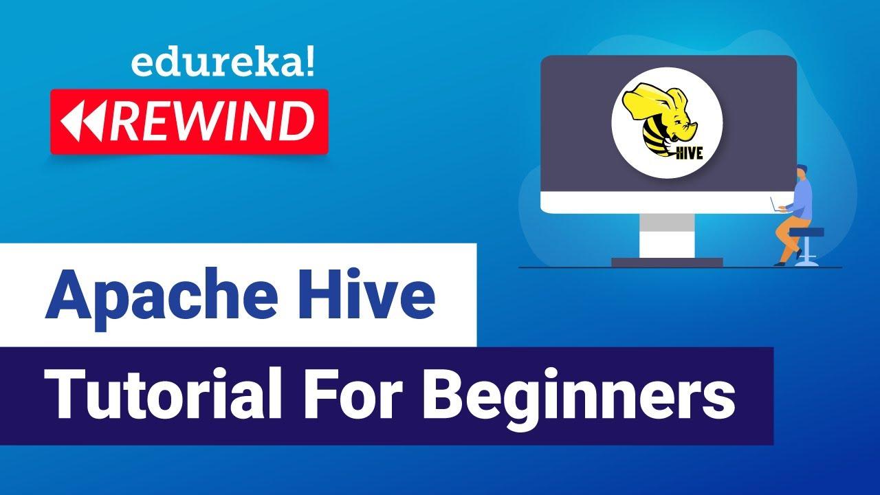 Apache Hive Tutorial For Beginners | Apache Hive | Big Data Training