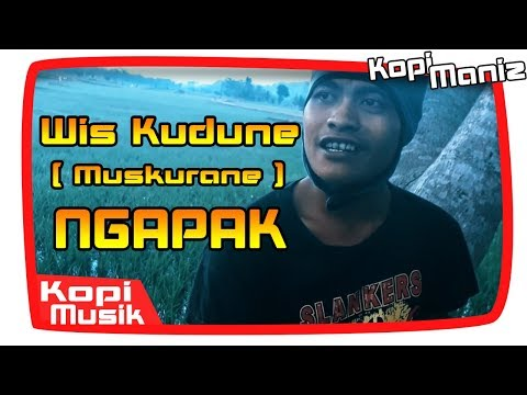 Wis Kudune (Muskurane versi Ngapak) by Jarwo #MODUS