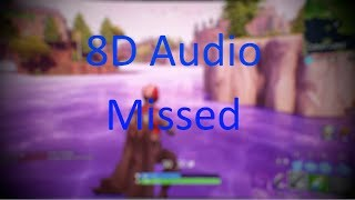 Missed 8D Audio 🎧 [Bass Boosted] | Fortnite Gameplay | 8D Audio Effect