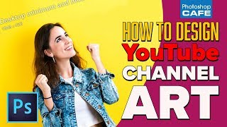 HOW TO make YouTube channel art in PHOTOSHOP (2018)
