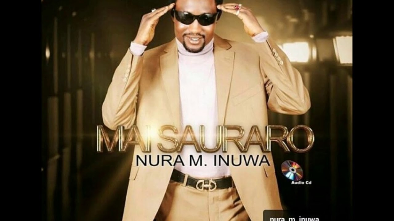 Download Nura M. Inuwa - Dokin Karfe (Mai Sauraro album)
