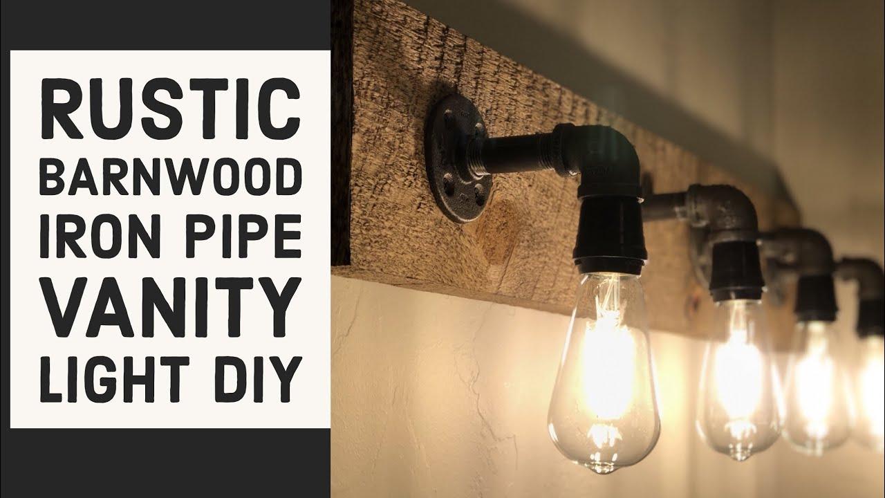 Make A Rustic Wood Iron Pipe Vanity Light Diy