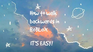 How To Walk Backwards In ROBLOX!