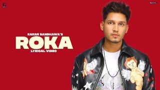 ROKA Karan Randhawa Lyrical Video Latest Punjabi Songs 2021 GK Digital Geet MP3