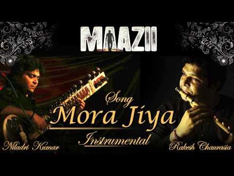 Mora Jiya Instrumental   Maazii   Rakesh Chaurasia & Niladri Kumar