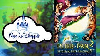 Disneyphile - 48 - Peter Pan 2 : Retour au Pays imaginaire