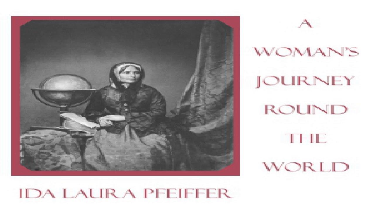 Woman's Journey Round the World | Ida Laura Pfeiffer | Exploration | English | 3/12