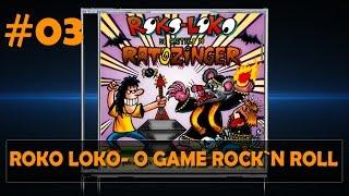 Roko Loko - Game Rock`N Roll #03