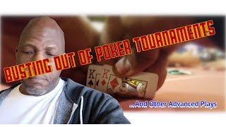 Busting out of a Poker Tournament and Other Advanced Plays