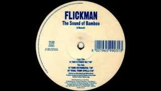 Flickman - The Sound Of Bamboo (Boo Extended Mix) [I Am Records 1999]