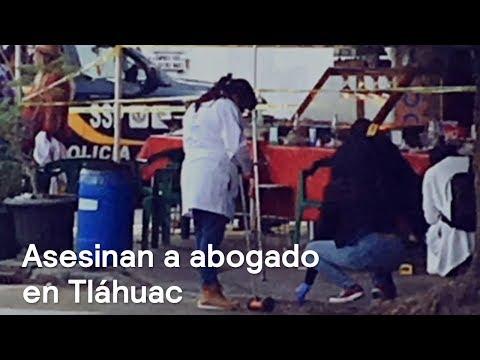Asesinan a abogado ligado al Cártel de Tláhuac - Despierta con Loret
