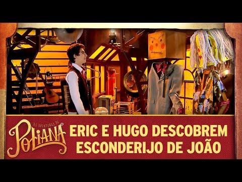 As Aventuras de Poliana  Eric e Hugo descobrem esconderijo de João