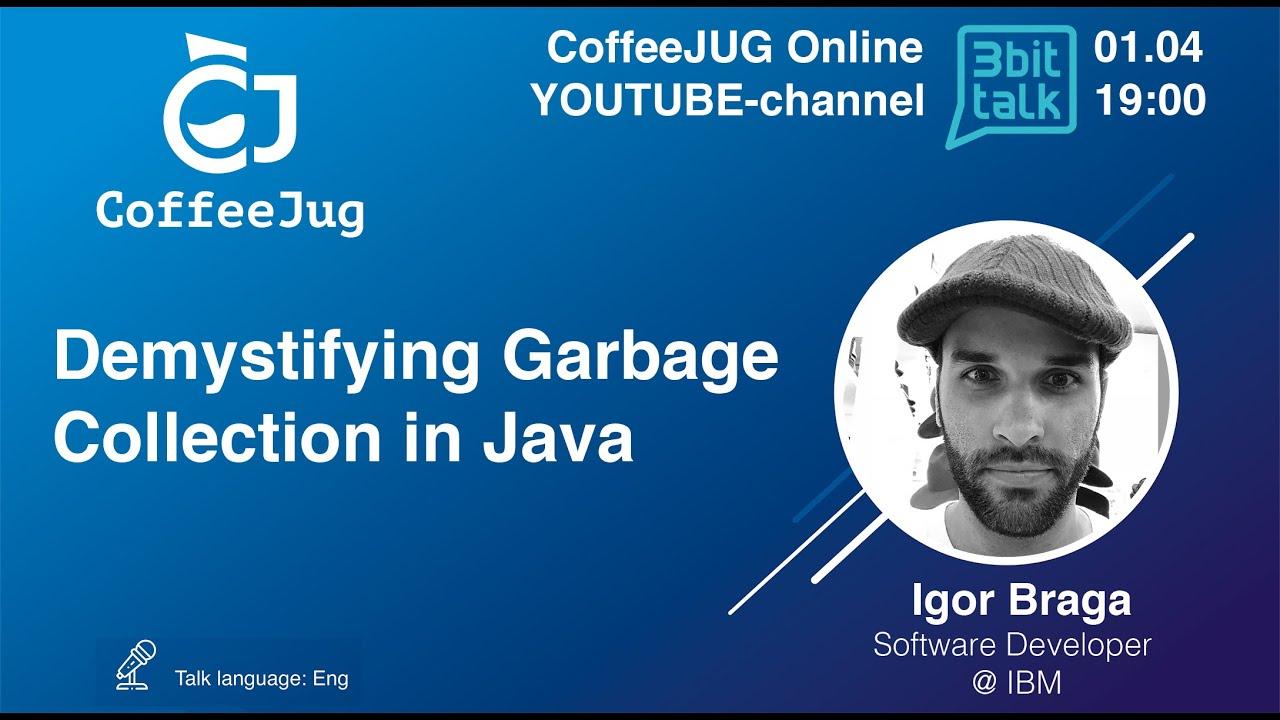 Demystifying Garbage Collection in Java by Igor Braga | CoffeeJUG