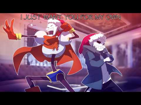Undertale - All I Want for Christmas is You - By Papyrus and Sans