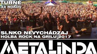 METALINDA -  Slnko nevychádzaj - Holba rock na grilu 2017 #METALINDA