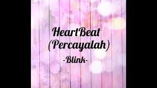"""Download Mp3 Lirik Lagu Percayalah  Heartbeat """"blink""""-yntr.channel"""