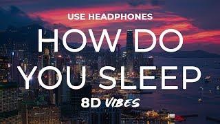 Sam Smith - How Do You Sleep? (8D AUDIO) 🎧