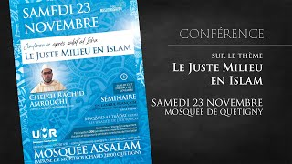 Le Juste Milieu en Islam (conférence) - Cheikh Rachid Amrouchi