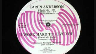 Karen Anderson - I Work Hard To Love You (Shelter Mix)