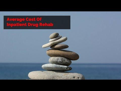 Average Cost Of Inpatient Drug Rehab
