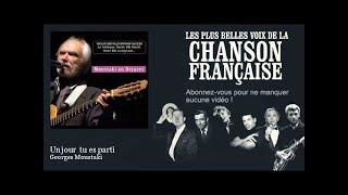Georges Moustaki - Un jour tu es parti -  Chanson française
