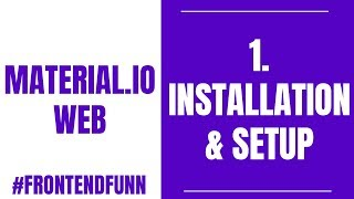 Material.io Web Components Tutorial - 1. Basic Installation and  Setup - #frontendfunn