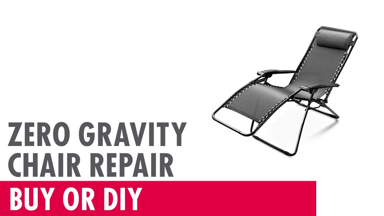 Zero Gravity Chair Repair Buy or DIY