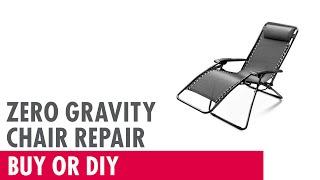 Zero Gravity Chair Repair - Buy or DIY